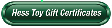 Hess Toy Trucks Gift Certificates